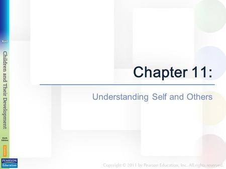 Chapter 11: Understanding Self and Others. Chapter 11: Understanding Self and Others Chapter 11 has three modules: Module 11.1 Who Am I? Self-Concept.
