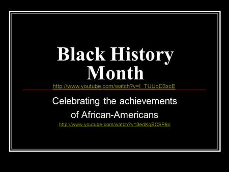 Black History Month Celebrating the achievements of African-Americans