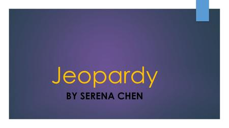 Jeopardy BY SERENA CHEN. Classical Music History Classical Music Theory Classical Music Instruments Classical Music Composers 100 200 300 400 500.