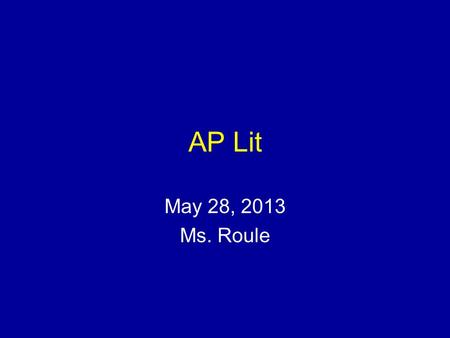 AP Lit May 28, 2013 Ms. Roule. TPCASTT - a tool for analyzing poetry Title – before reading Paraphrase – in your own words… Connotation – poetic devices,