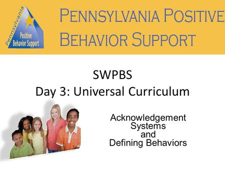 SWPBS Day 3: Universal Curriculum Acknowledgement Systems and Defining Behaviors.