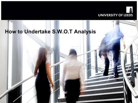 How to Undertake S.W.O.T Analysis. Objectives: By the end of this session you will : Understand what a SWOT analysis is and the benefits to completing.