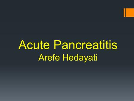Acute Pancreatitis Arefe Hedayati. Normal Anatomy & Physiology neutralize chyme digestive enzymes hormones.