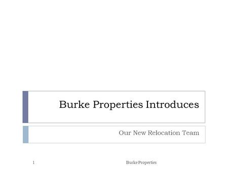 Burke Properties Introduces Our New Relocation Team Burke Properties1.