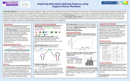 Exploring Alternative Splicing Features using Support Vector Machines Feature for Alternative Splicing Alternative splicing is a mechanism for generating.