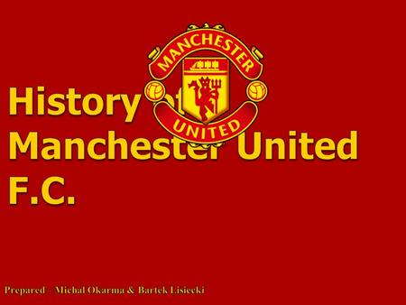 Manchester United Football Club is a professional football club based in Old Trafford, Greater Manchester, England, that currently competes in the Premier.