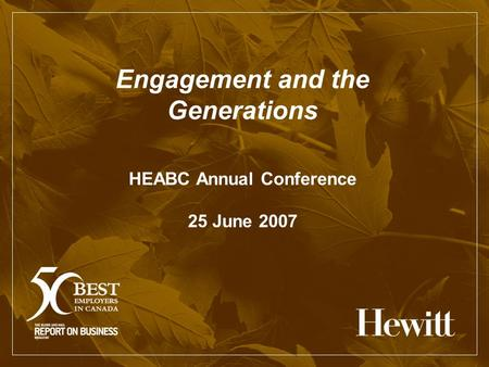 Engagement and the Generations HEABC Annual Conference 25 June 2007.