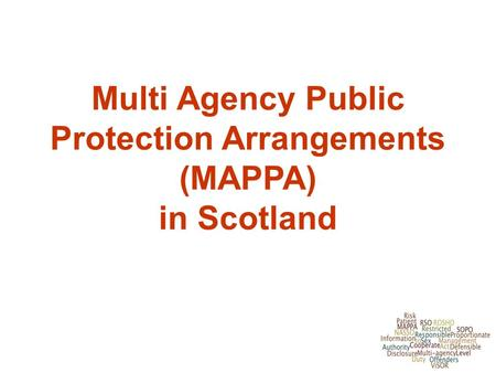 Multi Agency Public Protection Arrangements (MAPPA) in Scotland 1.