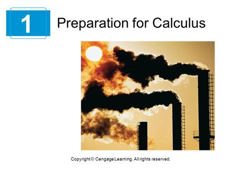 Preparation for Calculus 1 Copyright © Cengage Learning. All rights reserved.