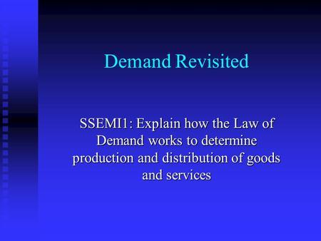Explain law of demand