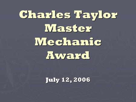 Charles Taylor Master Mechanic Award July 12, 2006.