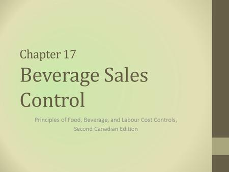 Chapter 17 Beverage Sales Control Principles of Food, Beverage, and Labour Cost Controls, Second Canadian Edition.