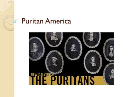 Puritan America. A Collision of Cultures Collisions were caused by three things: Disease that Native Americans had no immunity to Superior fire power.
