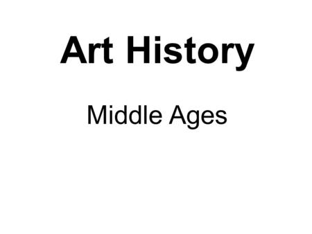 Art History Middle Ages. c. 500-1500 Had 3 distinct time periods that over lapped Early Medieval c. 500-1500 Romanesque c. 1000-1400 Gothic c. 1200-1500.