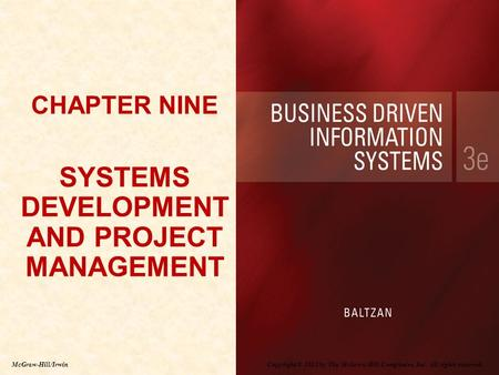 Copyright © 2012 by The McGraw-Hill Companies, Inc. All rights reserved. McGraw-Hill/Irwin CHAPTER NINE SYSTEMS DEVELOPMENT AND PROJECT MANAGEMENT CHAPTER.