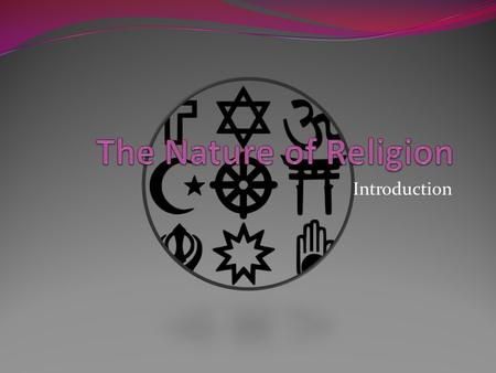 Introduction. Topic 1 Focus... Define: what Religion is, the 'supernatural' element, transcendent vs. immanent dimensions. The contribution of Religion.