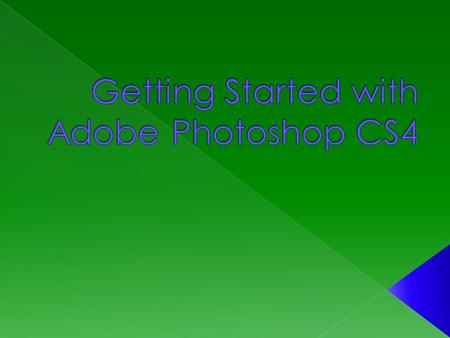  CS stands for Creative Suite – Photoshop is part of the suite  Digital image – a picture in electronic form  Use PS to create original artwork, manipulate.
