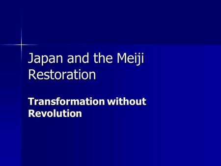 Japan and the Meiji Restoration Transformation without Revolution.