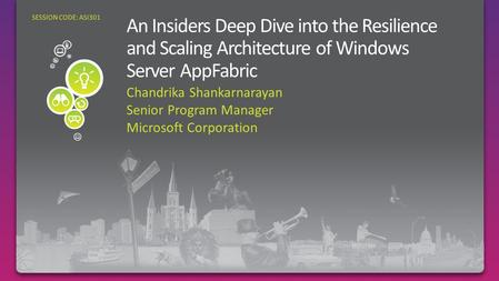 Chandrika Shankarnarayan Senior Program Manager Microsoft Corporation SESSION CODE: ASI301.