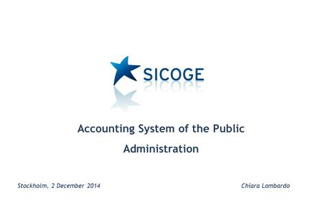 Stockholm, 2 December 2014 Chiara Lombardo Accounting System of the Public Administration.