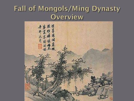  Inter-Mongol fighting  TAX FARMING = Peasant Rebellions  Plague (1340s)… Effects of the Plague…  Mongols out of China by 1368.