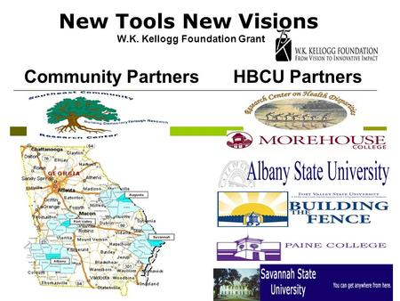 New Tools New Visions W.K. Kellogg Foundation Grant Community Partners HBCU Partners.