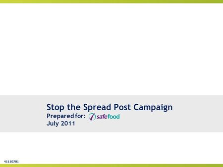 Stop the Spread Post Campaign Prepared for: July 2011 41110781 VB/BG.