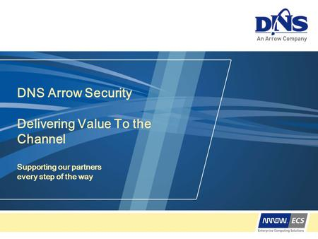 DNS Arrow Security Delivering Value To the Channel Supporting our partners every step of the way.