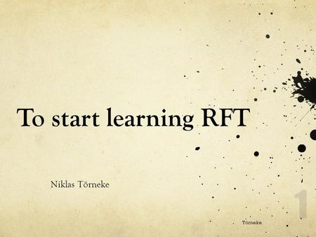 To start learning RFT Niklas Törneke Törneke.