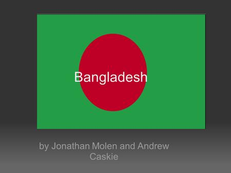 By Jonathan Molen and Andrew Caskie Bangladesh. map of where Bangladesh is?