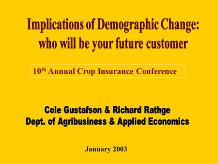 10 th Annual Crop Insurance Conference January 2003.