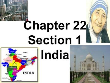 Chapter 22 Section 1 India. India A) The Land (#7 in world) Takes up 75% of South Asia. 1/3 the size of the United States. Mountains run along 3 sides.