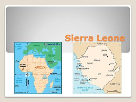 Sierra Leone. Language English, Krio (a Creole language that derives from a mixture of English and African languages), and various African languages -
