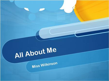 All About Me Miss Wilkinson. Fun Facts I grew up in Michigan. I love college football. GO MICHIGAN! My cousin plays for the Philadelphia Eagles.