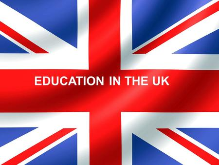 EDUCATION IN THE UK. QUESTIONS: At what age do children start primary school? School is compulsory until the age of ____? What is the difference between.
