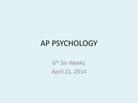 AP PSYCHOLOGY 6 th Six Weeks April 21, 2014. Today's Lesson 4/21/2014 Journal prompt: Psychotherapy Go into Therapy (Chapter 15) The King's Speech.
