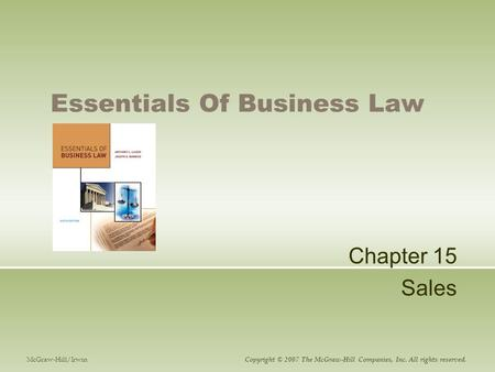 Essentials Of Business Law Chapter 15 Sales McGraw-Hill/Irwin Copyright © 2007 The McGraw-Hill Companies, Inc. All rights reserved.