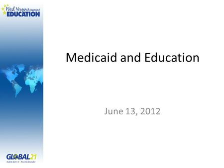 Medicaid and Education June 13, 2012. www.cms.gov.