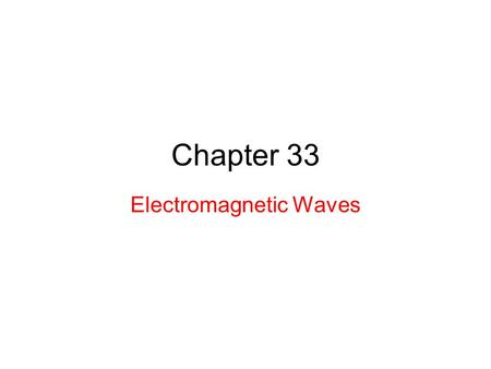 Chapter 33 Electromagnetic Waves. 33.2: Maxwell's Rainbow: As the figure shows, we now know a wide spectrum (or range) of electromagnetic waves: Maxwell's.