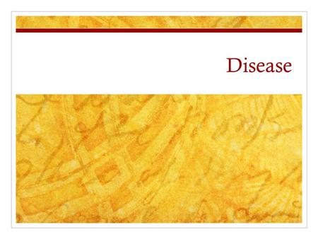 Disease. What causes it? How do you get sick? Tell me what you think is a pathogen How do germs spread?