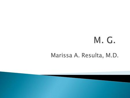 Marissa A. Resulta, M.D..  M.G., newborn, male  preterm from a 34 year old G1P0  Outlet forceps extraction sec to preeclampsia  8 th hr of life, (+)