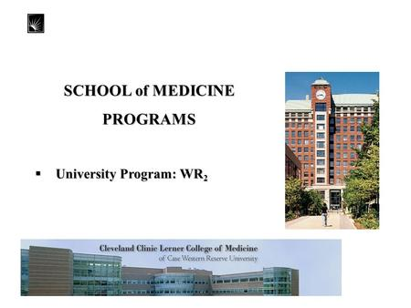 SCHOOL of MEDICINE PROGRAMS  University Program: WR 2.