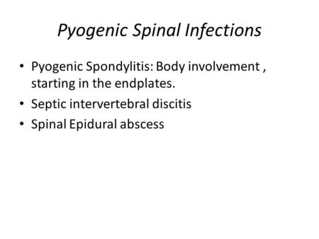 Pyogenic Spinal Infections