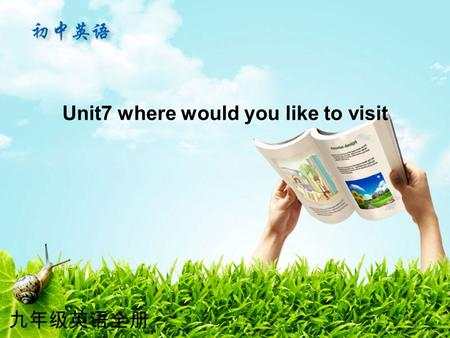 九年级英语全册 Unit7 where would you like to visit. A: Where did you go on vacation ? B: I went to … 知识导入.