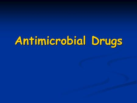 Antimicrobial Drugs.