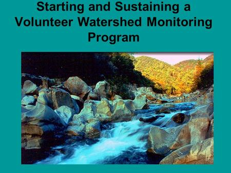 Starting and Sustaining a Volunteer Watershed Monitoring Program.