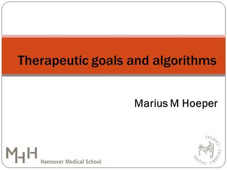 Marius M Hoeper Therapeutic goals and algorithms.