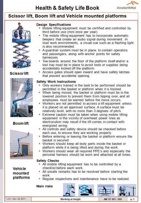 Health & Safety Life Book AM ST 003 - 009 p. 1 v.01 - Nov. 03, 2011 Working at Height Scissor lift, Boom lift and Vehicle mounted platforms Design Specifications.