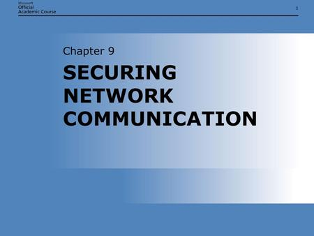 11 SECURING NETWORK COMMUNICATION Chapter 9. Chapter 9: SECURING NETWORK COMMUNICATION2 OVERVIEW  List the major threats to network communications. 