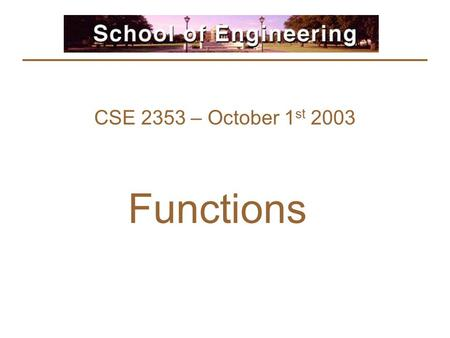 CSE 2353 – October 1 st 2003 Functions. For Real Numbers F: R->R –f(x) = 7x + 5 –f(x) = sin(x)